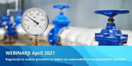 Spletni webinarji April 2021: Regulacija in nadzor pretokov in tlakov na vodovodnih in kanalizacijskih omrežjih